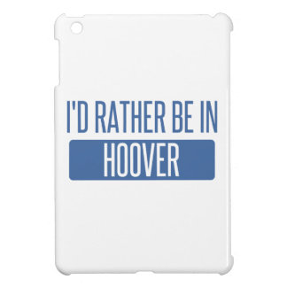 I'd rather be in Hoover iPad Mini Cover