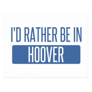 I'd rather be in Hoover Postcard