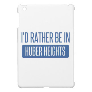 I'd rather be in Huber Heights Case For The iPad Mini