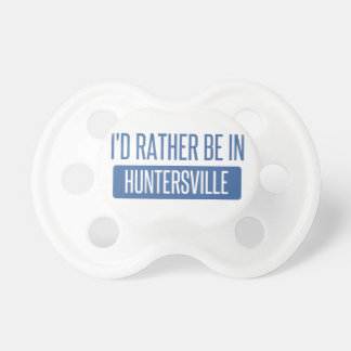 I'd rather be in Huntersville Dummy