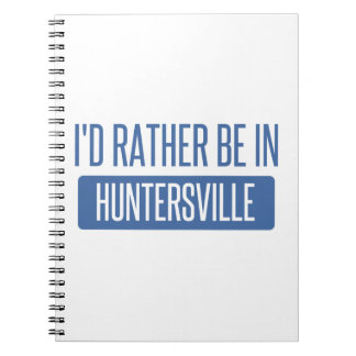 I'd rather be in Huntersville Notebooks