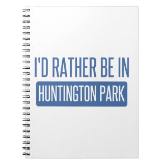I'd rather be in Huntington Park Notebooks
