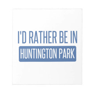 I'd rather be in Huntington Park Notepad