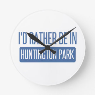 I'd rather be in Huntington Park Round Clock