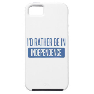 I'd rather be in Independence iPhone 5 Case