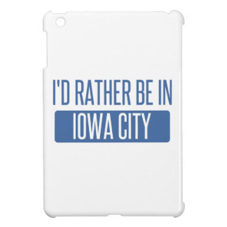 I'd rather be in Iowa City iPad Mini Covers