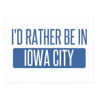 I'd rather be in Iowa City Postcard