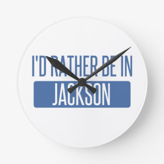 I'd rather be in Jackson MS Round Clock