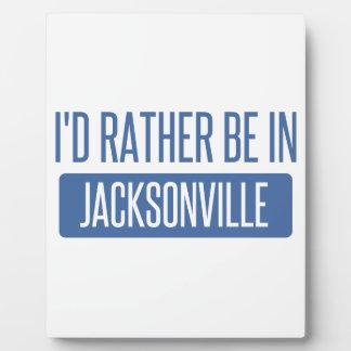 I'd rather be in Jacksonville FL Plaque