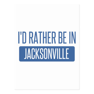 I'd rather be in Jacksonville FL Postcard