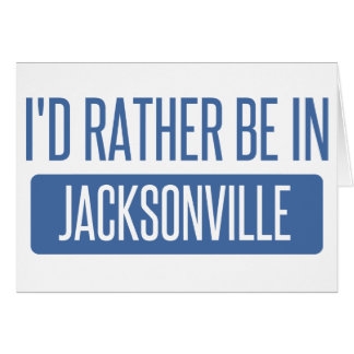 I'd rather be in Jacksonville NC Card