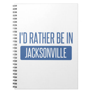 I'd rather be in Jacksonville NC Spiral Notebook