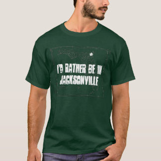 I'd rather be in Jacksonville T-Shirt