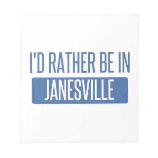 I'd rather be in Janesville Notepad