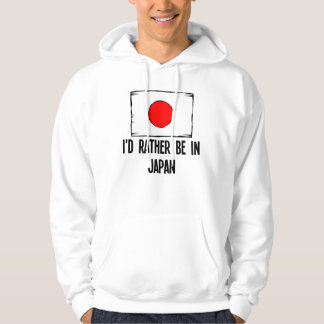 I'd Rather Be In Japan Hoodie