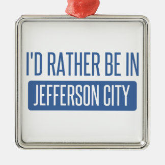 I'd rather be in Jefferson City Metal Ornament
