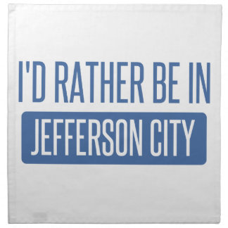 I'd rather be in Jefferson City Napkin
