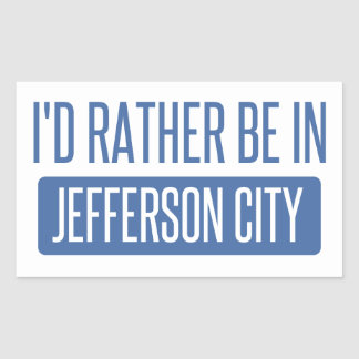 I'd rather be in Jefferson City Rectangular Sticker