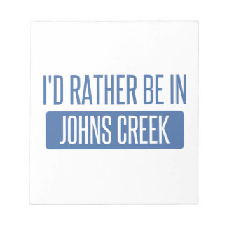 I'd rather be in Johns Creek Notepad