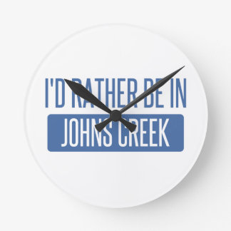 I'd rather be in Johns Creek Round Clock