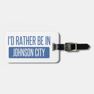 I'd rather be in Johnson City Luggage Tag
