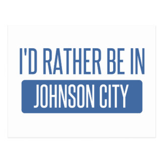 I'd rather be in Johnson City Postcard