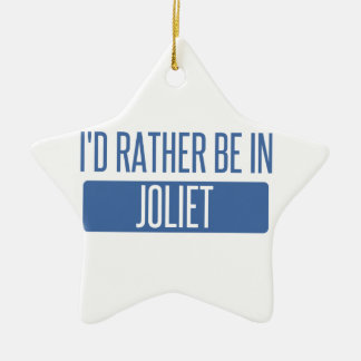 I'd rather be in Joliet Ceramic Ornament