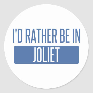 I'd rather be in Joliet Classic Round Sticker