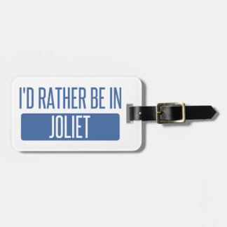 I'd rather be in Joliet Luggage Tag