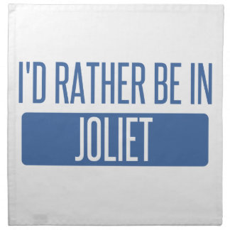 I'd rather be in Joliet Napkin