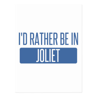 I'd rather be in Joliet Postcard