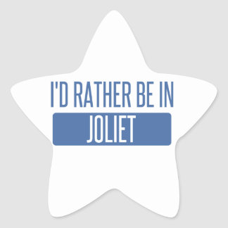 I'd rather be in Joliet Star Sticker
