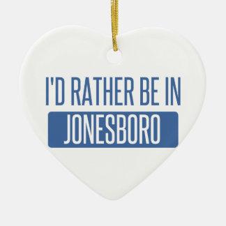 I'd rather be in Jonesboro Ceramic Ornament