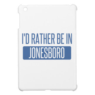 I'd rather be in Jonesboro iPad Mini Covers