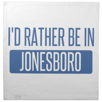 I'd rather be in Jonesboro Napkin