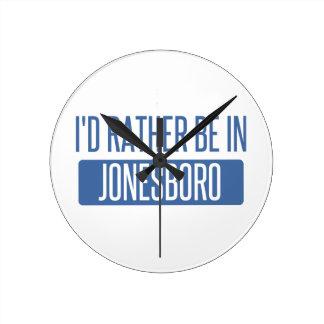 I'd rather be in Jonesboro Round Clock