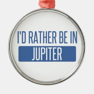 I'd rather be in Jupiter Metal Ornament