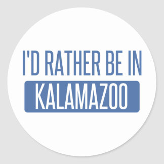 I'd rather be in Kalamazoo Classic Round Sticker