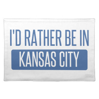 I'd rather be in Kansas City KS Placemat