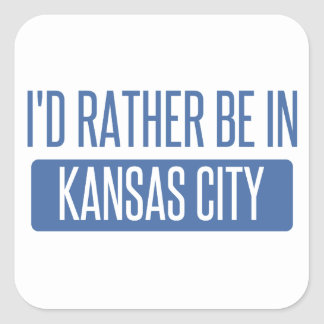 I'd rather be in Kansas City KS Square Sticker