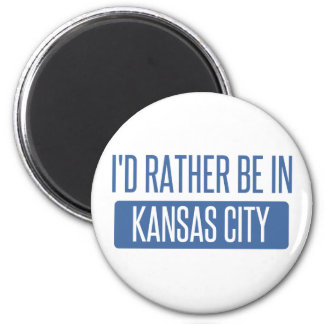 I'd rather be in Kansas City MO 6 Cm Round Magnet