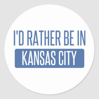 I'd rather be in Kansas City MO Classic Round Sticker