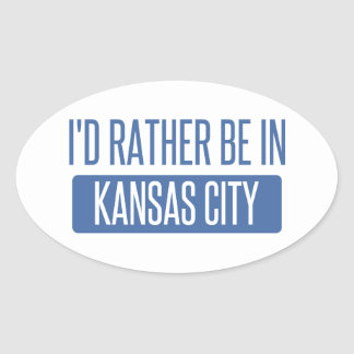 I'd rather be in Kansas City MO Oval Sticker