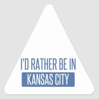 I'd rather be in Kansas City MO Triangle Sticker