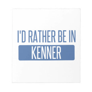 I'd rather be in Kenner Notepad