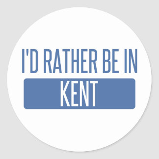 I'd rather be in Kent Classic Round Sticker