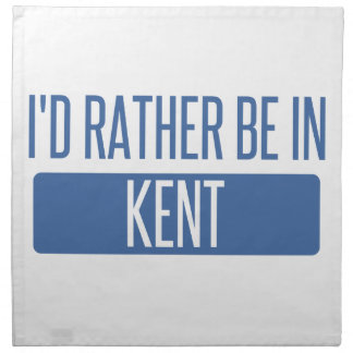 I'd rather be in Kent Napkin