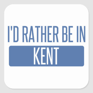 I'd rather be in Kent Square Sticker