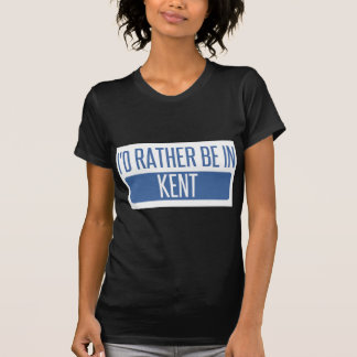 I'd rather be in Kent T-Shirt