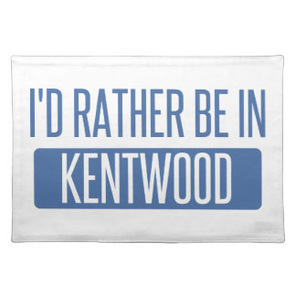 I'd rather be in Kentwood Placemat